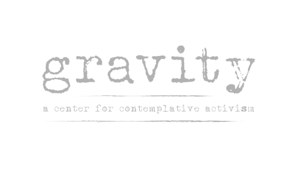 Gravity, a Center for Contemplative Activism